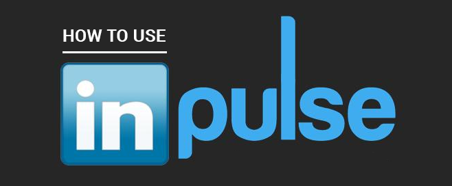 How To Use LinkedIn Pulse