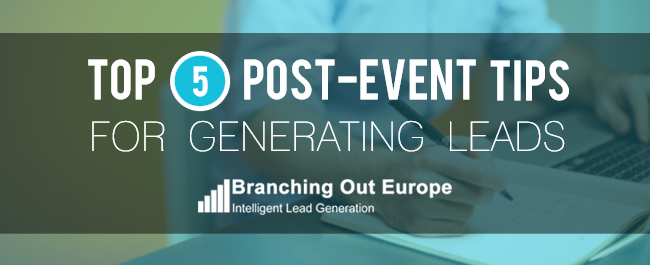 Top 5 Post-Event Tips For Generating Leads