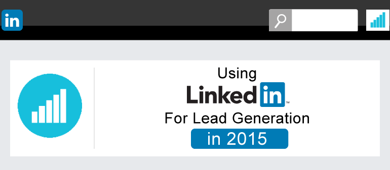 Using LinkedIn for Lead Generation in 2015 – INFOGRAPHIC