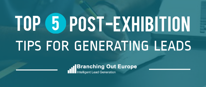Top 5 Post-Exhibition Tips For Generating Leads